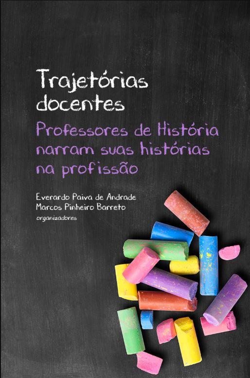 Trajetórias docentes: Professores de História narram suas histórias na profissão