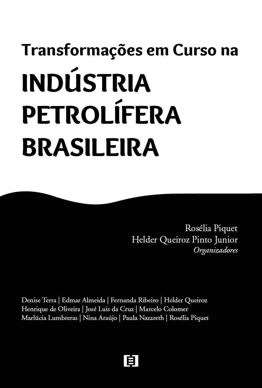 Transformações em Curso na Indústria Petrolífera Brasileira