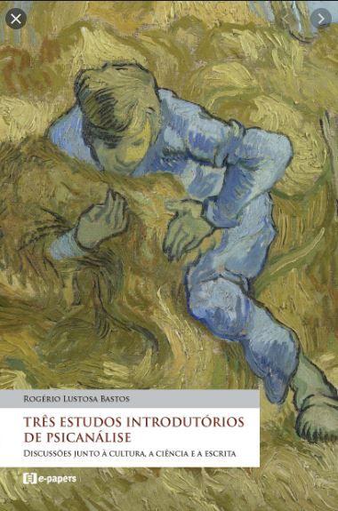 Três estudos introdutórios de Psicanálise: Discussões junto à cultura, a ciência e a escrita
