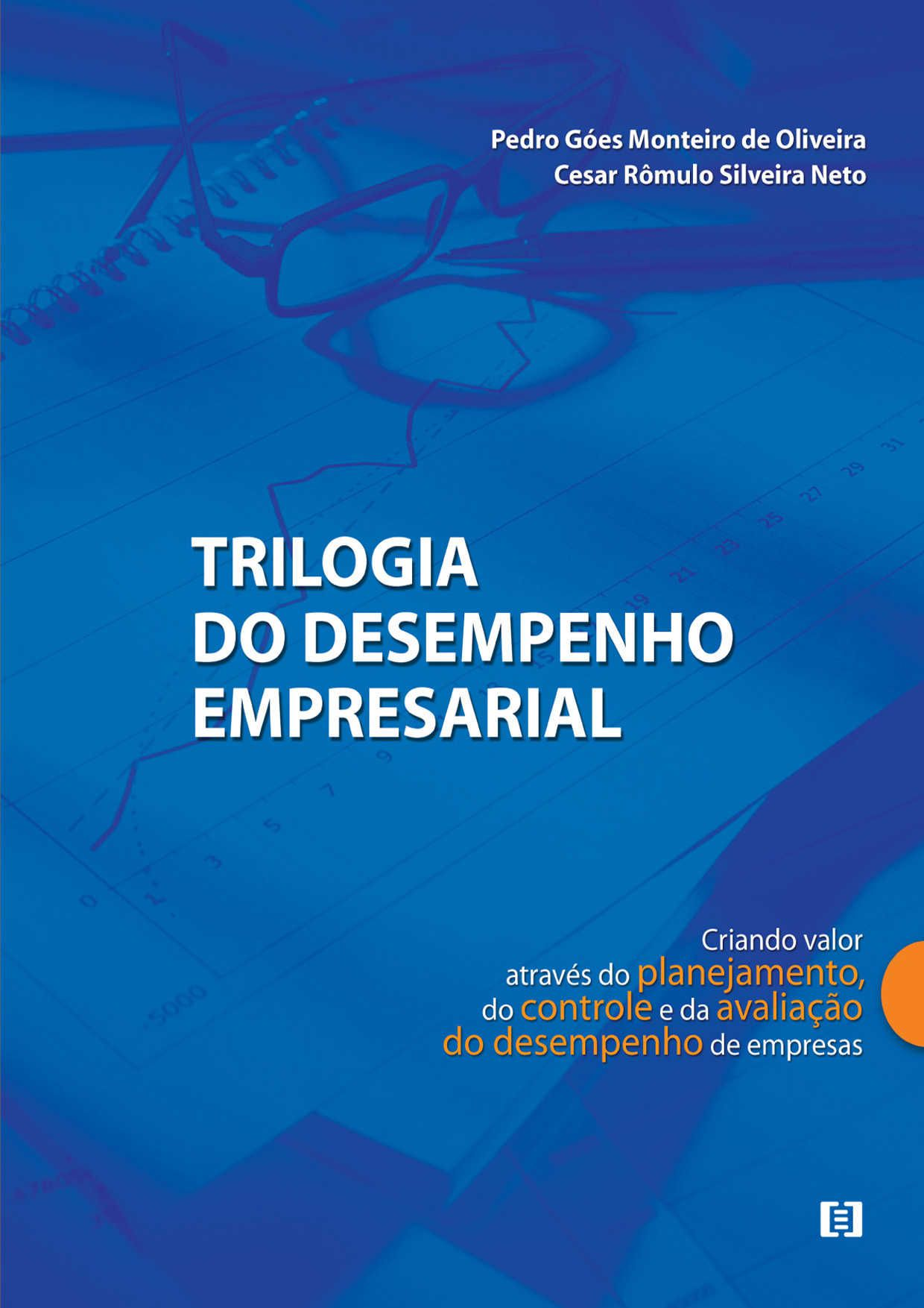 Trilogia do desempenho empresarial: Criando valor através do planejamento, do controle e da avaliação do desempenho de empresas
