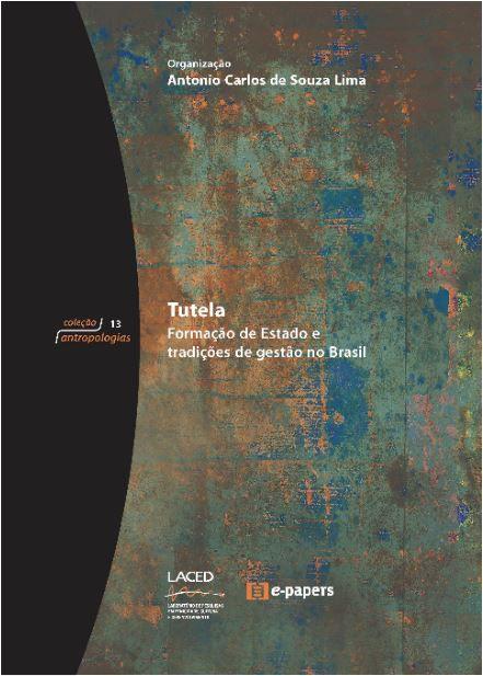 Tutela: Formação de Estado e tradições de gestão no Brasil