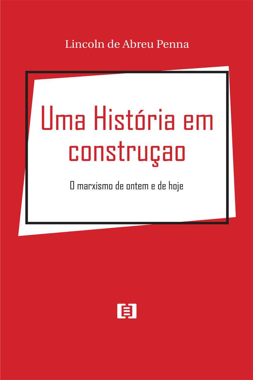 Uma história em construção: O marxismo de ontem e de hoje
