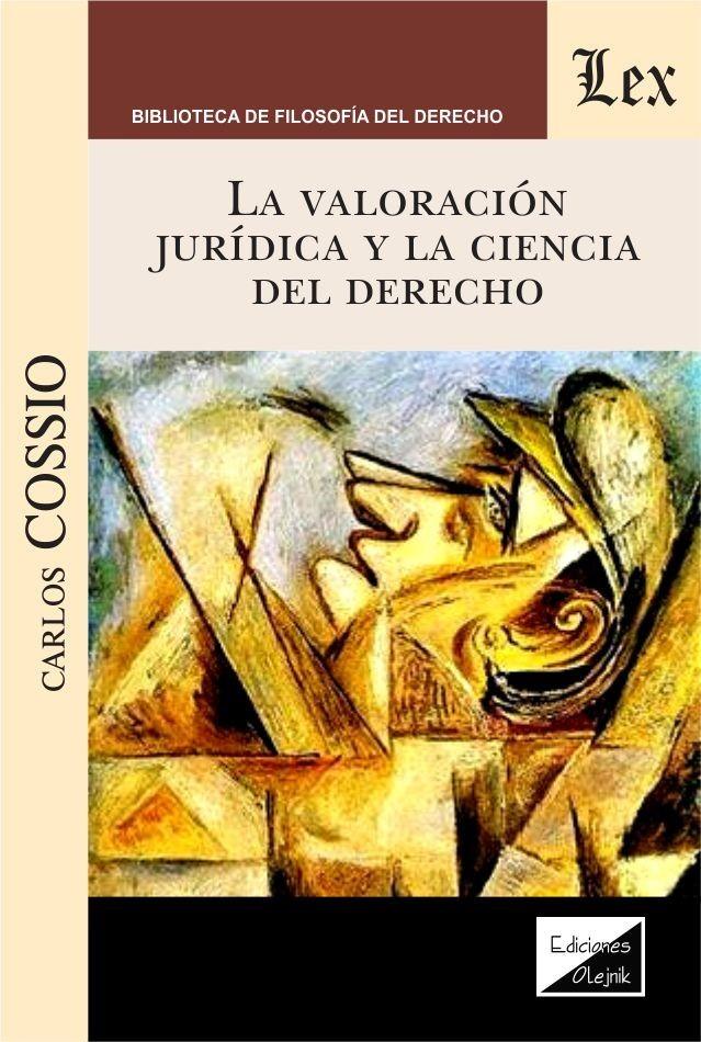 Valoracion juridica y la ciencia del derecho