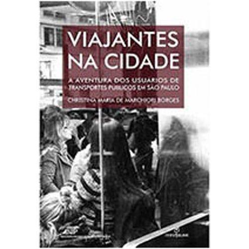 VIAJANTES NA CIDADE: A AVENTURA DOS USUÁRIOS DE TRANSPORTES P´BLICOS EM SÃO PAULO