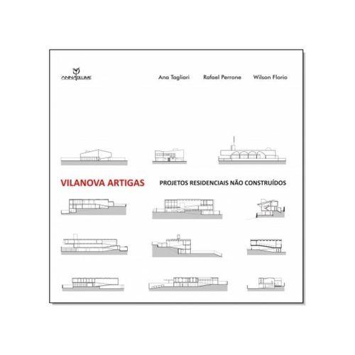 Vilanova Artigas: Projetos Residenciais Não Construídos