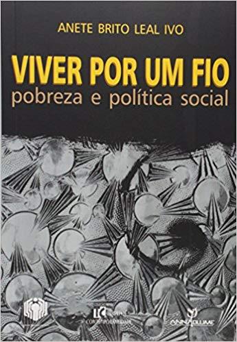 Viver por Um Fio: Pobreza e Política Social