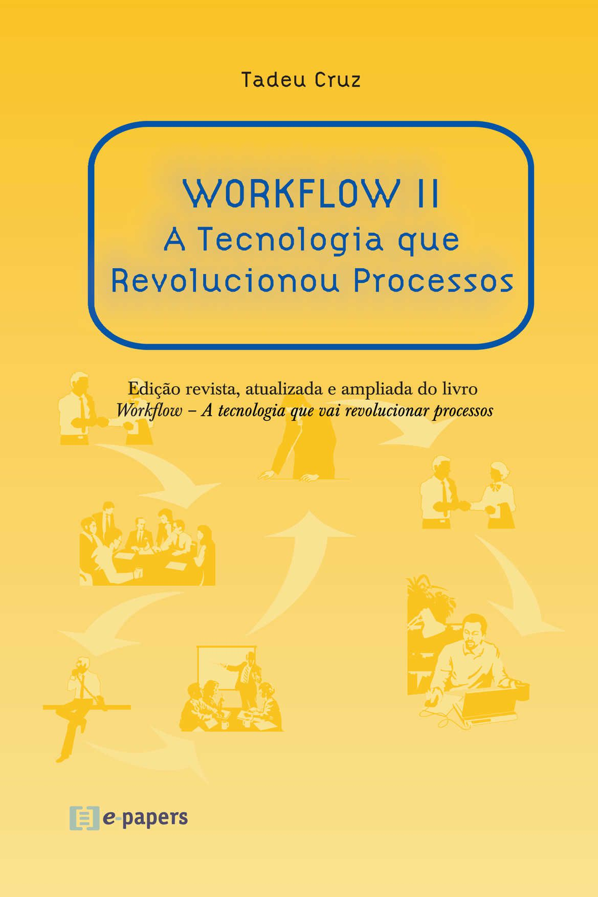 Workflow II: A Tecnologia que Revolucionou Processos