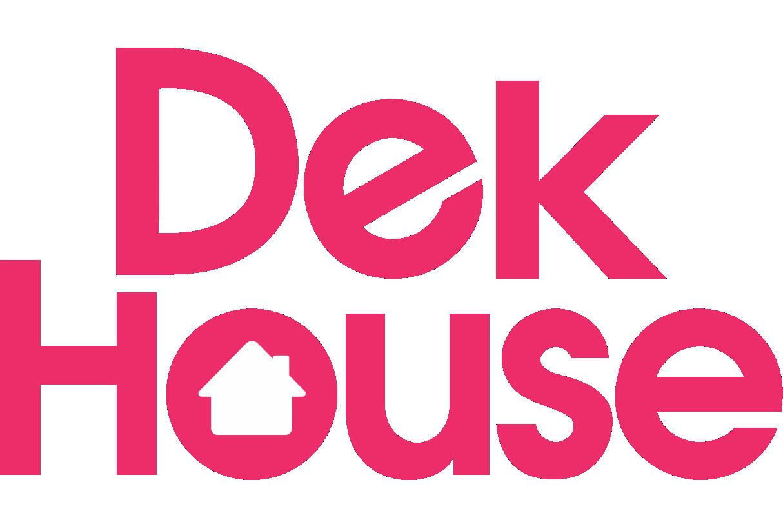 Dek House