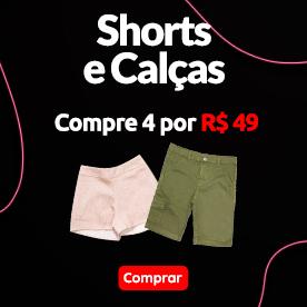 4 Shorts e Calça por r$ 49