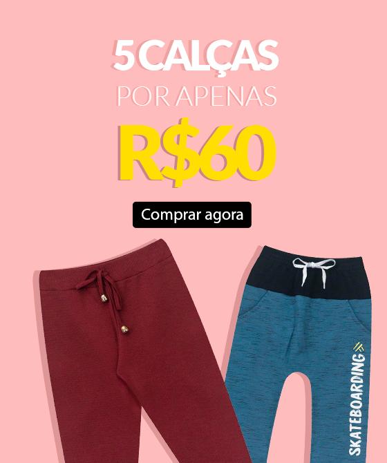 5 calças por r$ 60