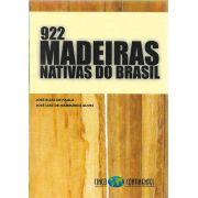 922 madeiras nativas do Brasil: Anatomia. Dendrologia. Dentrometria. Produção. Uso