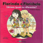 Florinda e Florisbela - Gêmeas Iguais ou Diferentes? - acesse também em www.florindaeflorisbela.com.br
