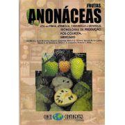 Frutas Anonáceas:  Ata ou Pinha, Atemólia, Cherimólia e  Graviola. Tecnologia de Produção, Pós-Colheita e Mercado