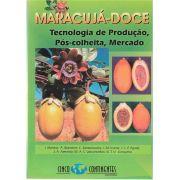 MARACUJÁ-DOCE: Tecnologia de produção, pós-colheita, mercado