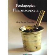 """Paedagogica Pharmacopoeia -   """"Uma revolução educacional libertária - a partir de vivências na escola, em laboratórios, museus escolares e iniciação científica"""""""