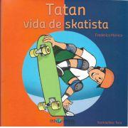 Tatan, Vida de Skatista