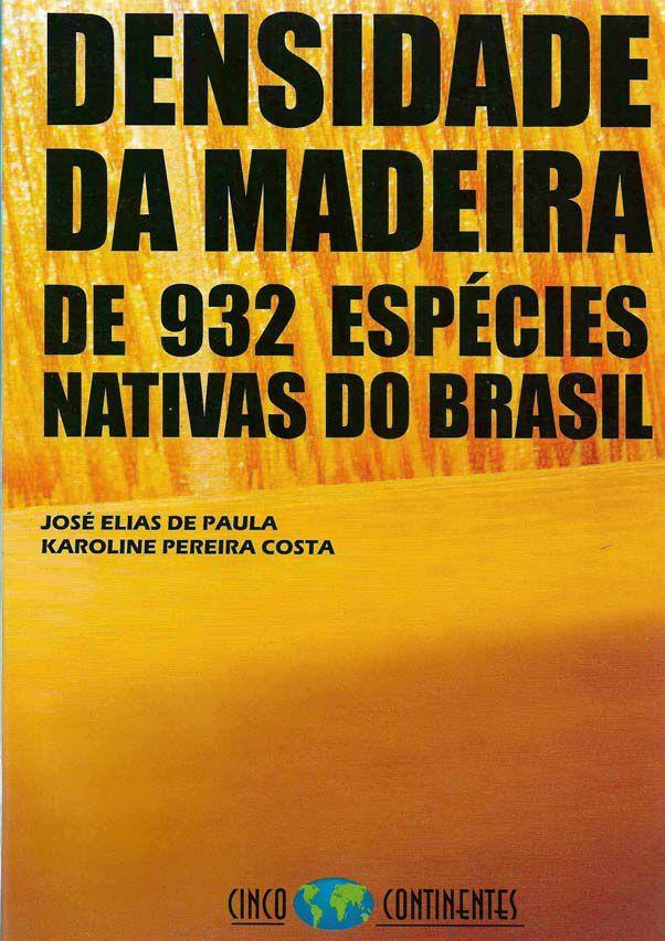 Densidade da Madeira: De 932 Espécies Nativas do Brasil