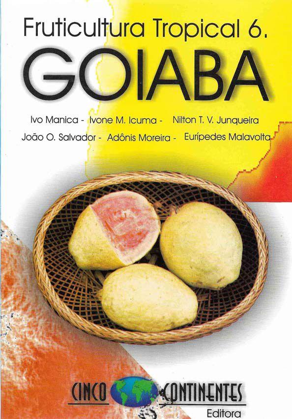 Fruticultura Tropical 6: Goiaba