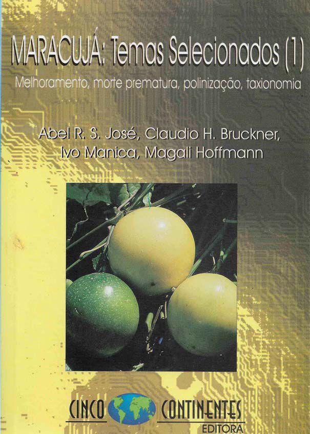 MARACUJÁ: Temas Selecionados (1). Melhoramento, morte prematura, polinização, taxionomia
