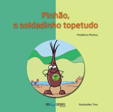 PRÉ-VENDA:  Pinhão, o soldadinho topetudo GARANTA SEU DESCONTO ANTES DO LANÇAMENTO!