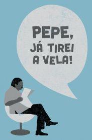 Camiseta Pepe, Já Tirei A Vela - Chapolin