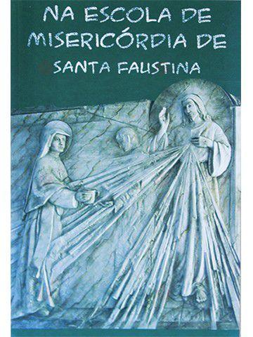 Na Escola de Misericórdia de Santa Faustina  - Ruah Artigos Católicos