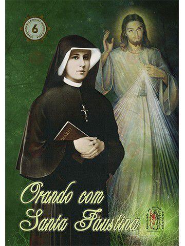 Orando com Santa Faustina  - Ruah Artigos Católicos