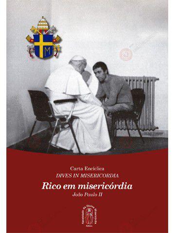 Rico em Misericórdia - Encíclica de São João Paulo II  - Ruah Artigos Católicos