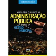 A Luta pela Qualidade na Administração Pública com Ênfase na Gestão Municipal