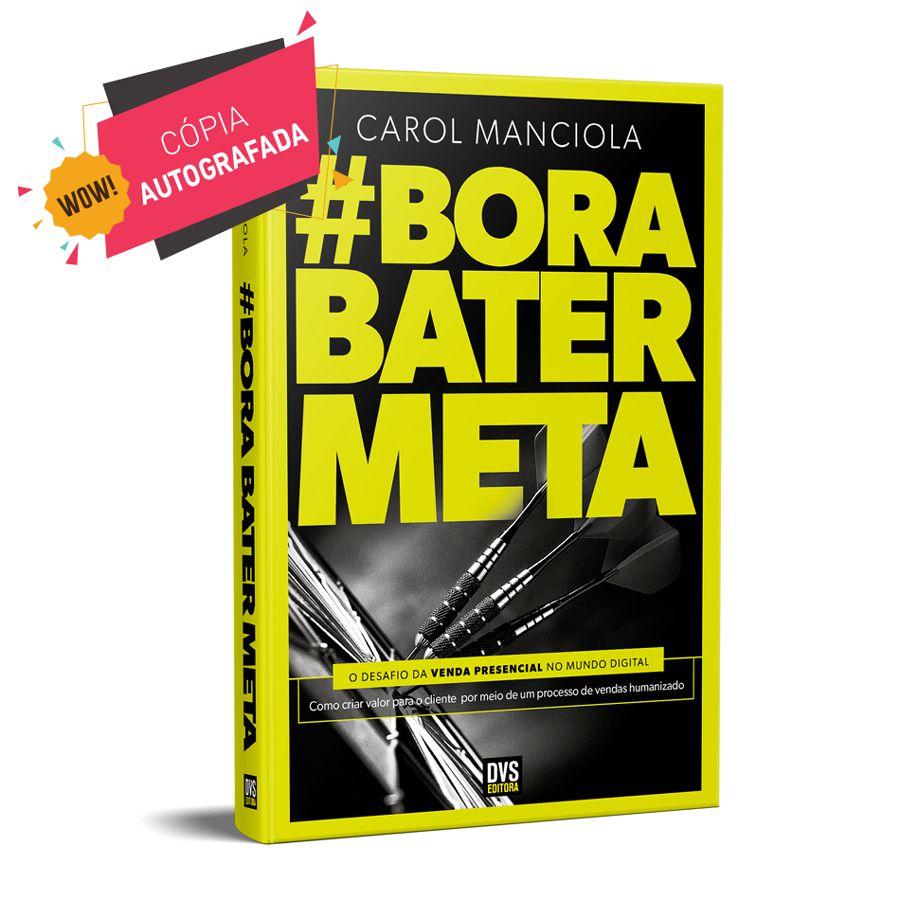 Bora Bater Meta - AUTOGRAFADO