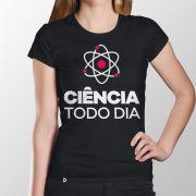 Camiseta Ciência Todo Dia