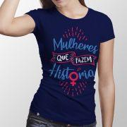 Camiseta Mulheres Que Fazem História