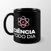 Caneca Ciência Todo Dia