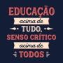 Camiseta Educação Acima de Tudo