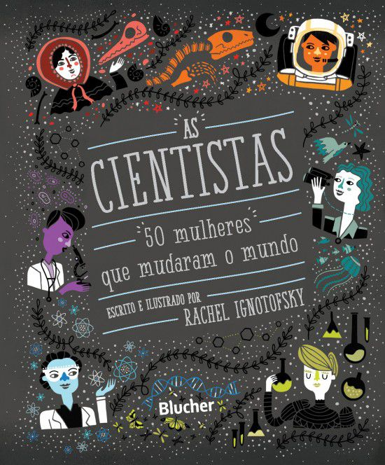 Livro As Cientistas: 50 mulheres que mudaram o mundo