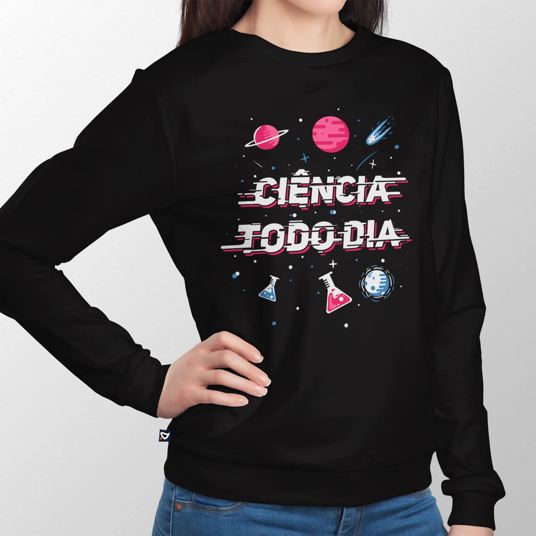 Moletom Ciência Todo Dia - Unissex