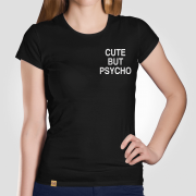 Camiseta Cute but Psycho