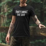 Camiseta Thats What She Said