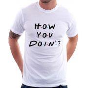 Camiseta Unissex How You Doin