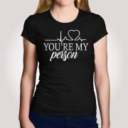 Camiseta You re my Person