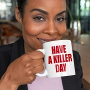 Caneca Have a Killer Day