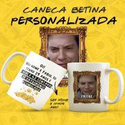 Caneca Meme Betina Personalizada