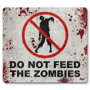 Mousepad Do not feed the Zombies