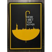 Quadro How I Met Your Mother Auto Relevo Artesanal