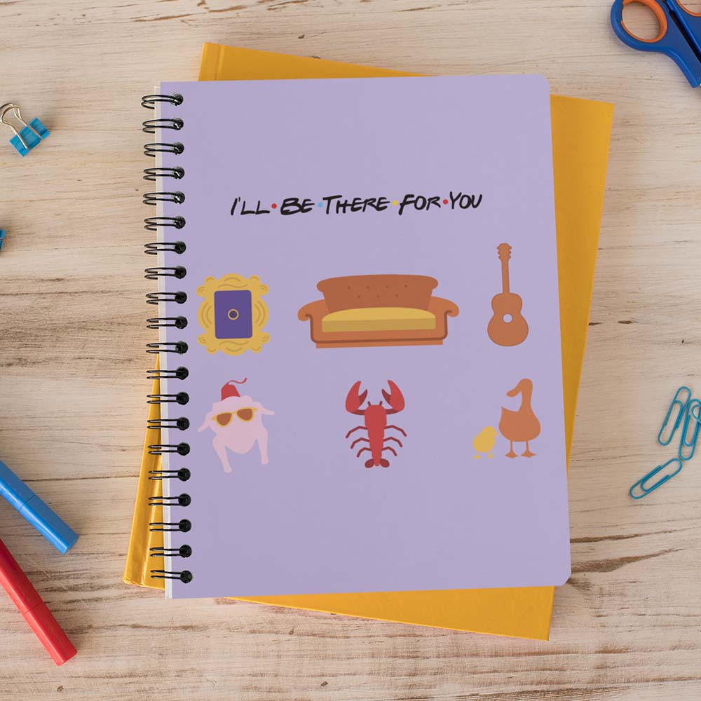 Caderno I'll Be There For You
