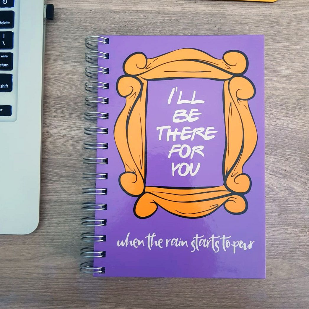 Caderno Ill Be There For You Capa Dura