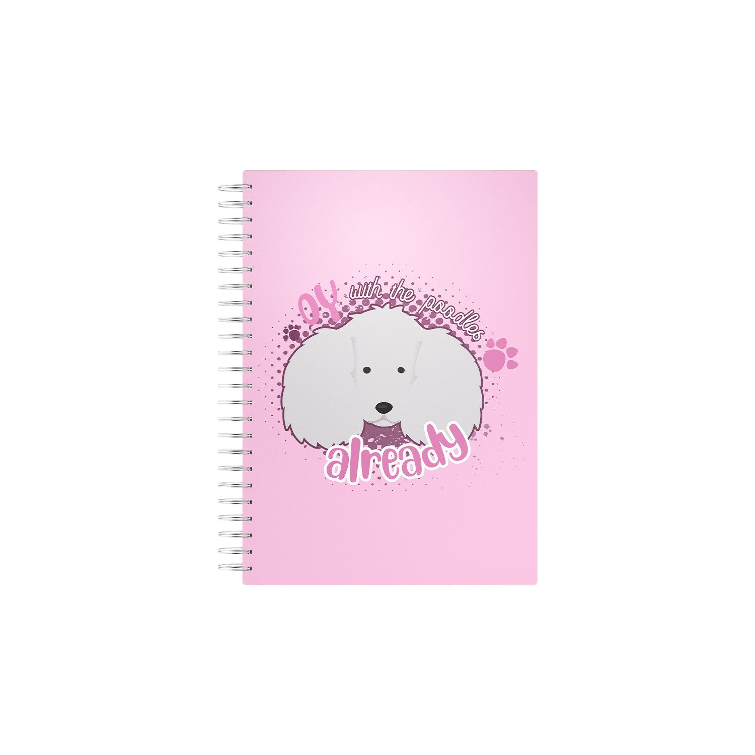 Caderno de Anotações Oy With The Poodles Already