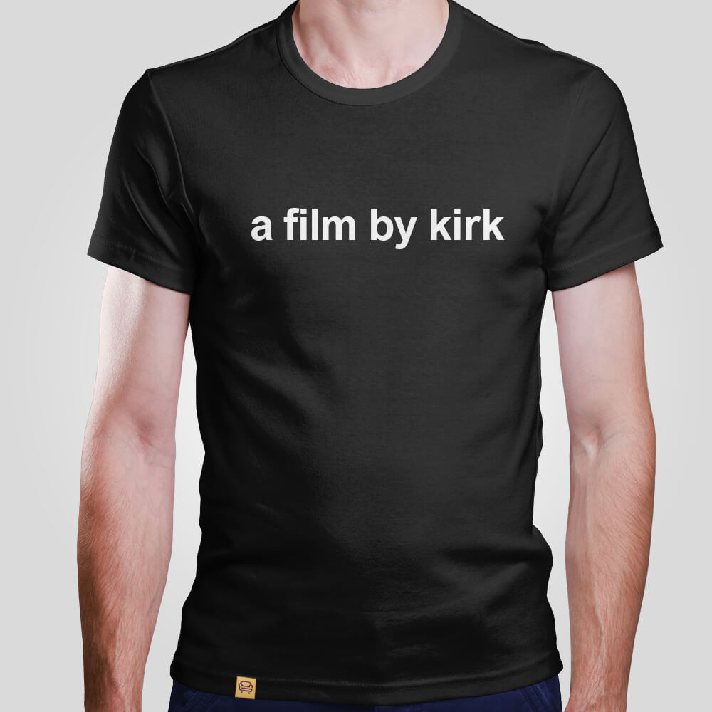 Camiseta A film by kirk