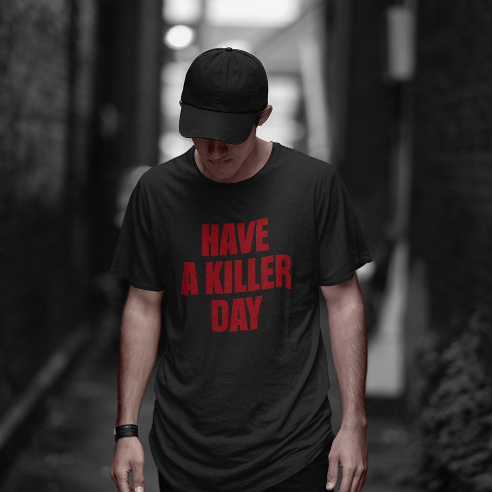 Camiseta Have a killer day