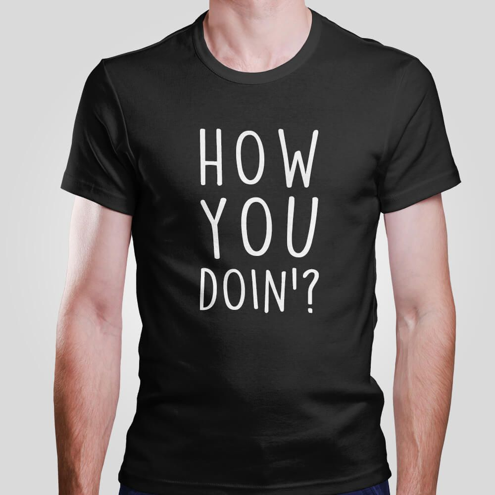 Camiseta How You Doin